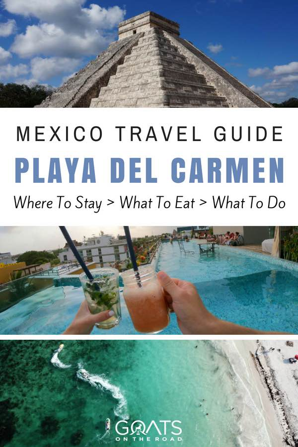 Things to do in Playa Del Carmen with text overlay Mexico Travel Guide