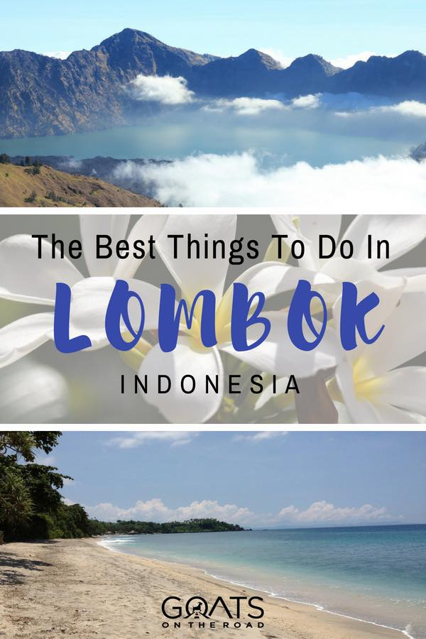 Mount Rinjani, Lombok beach and frangipani flowers with text overlay The Best Things To Do In Lombok Indonesia