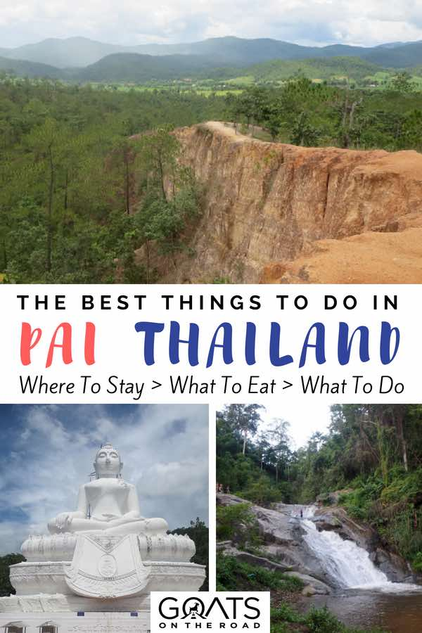 Popular attractions in Pai with text overlay The Best Things To Do In Pai Thailand