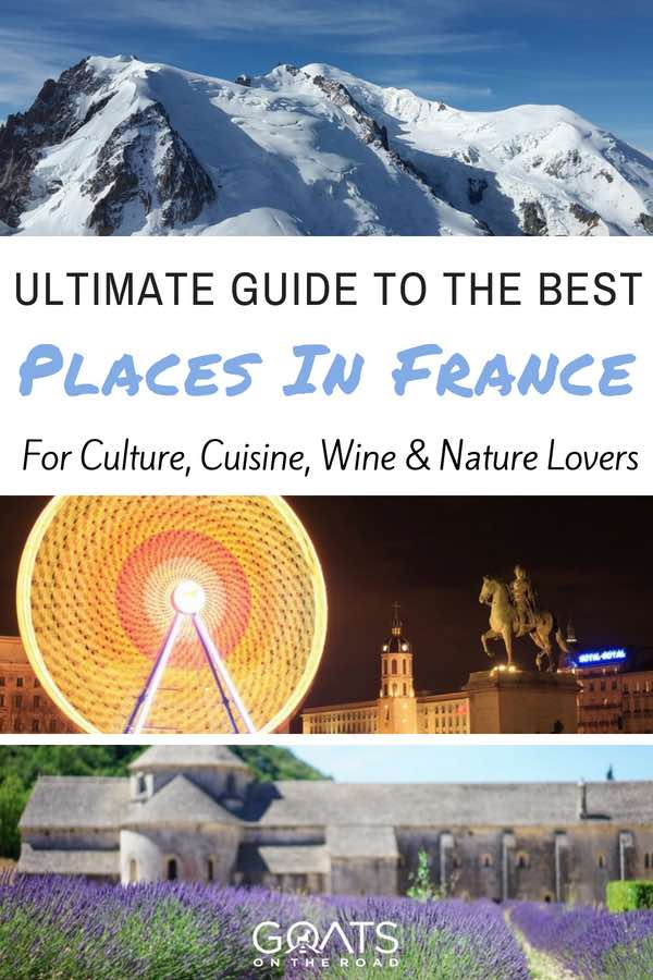 French attractions with text overlay Ultimate Guide To The Best Places In France