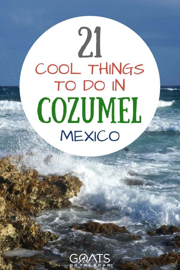 Cozumel coastline waves with text overlay 21 Cool Things To Do In In Cozumel Mexico