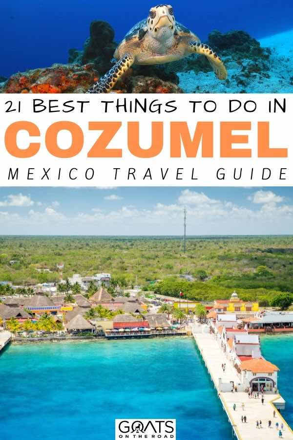 Cozumel with text overlay 21 best things to do