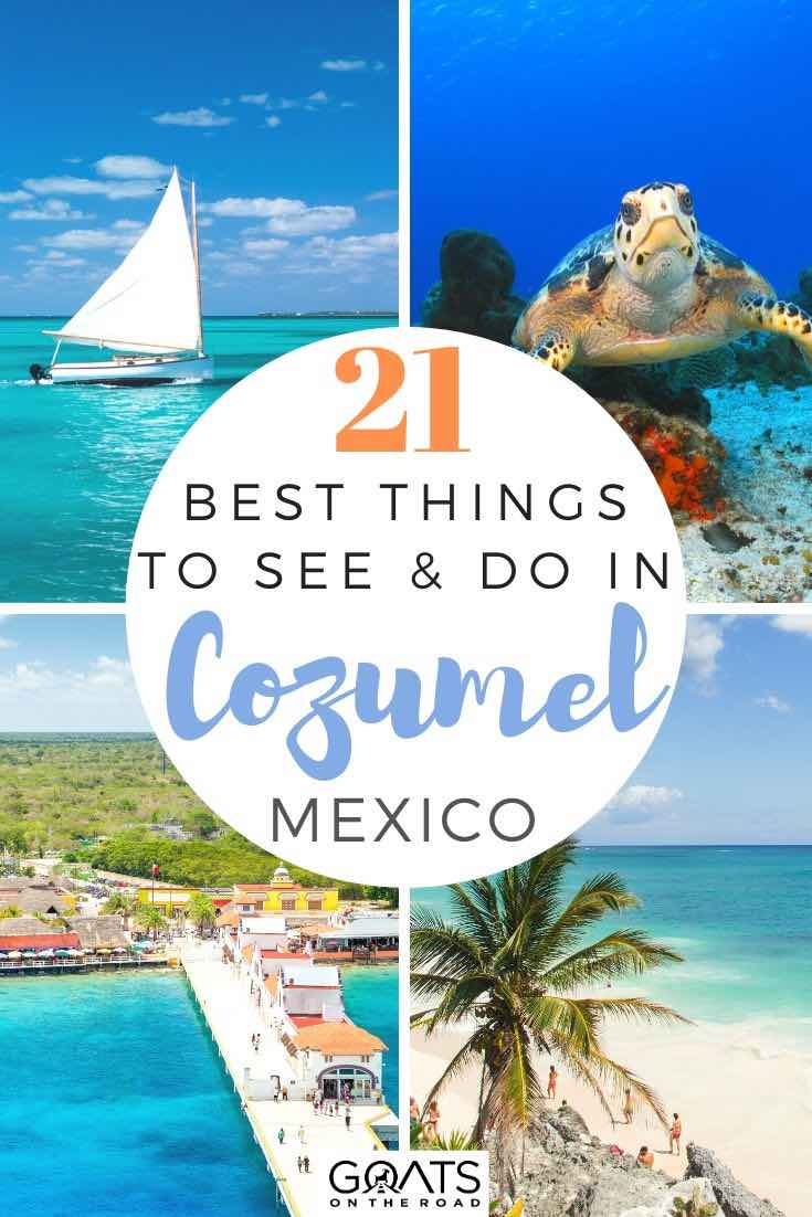 highlights of Cozumel with text overlay 21 best things to see and do