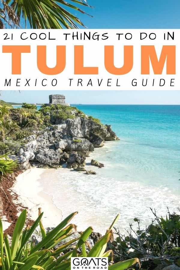 tulum ruins with text overlay 10 cool things to do