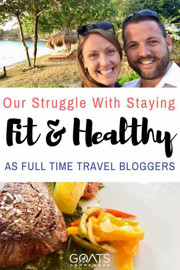 The Goats & unhealthy meal with text overlay Our Struggle With Staying Fit and Healthy As Full Travel Bloggers