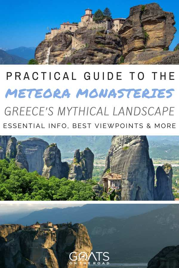 Must see landscapes in Greece with text overlay Practical Guide To The Meteora Monasteries Greece's Mythical Landscape