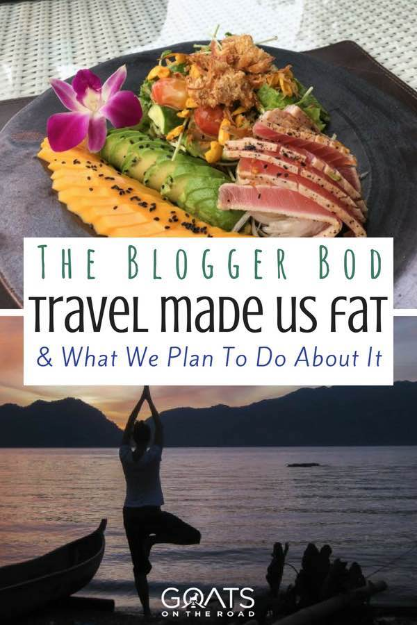Yoga and healthy food with text overlay The Blogger Bod Travel Made Us Fat & What We Plan To Do About It