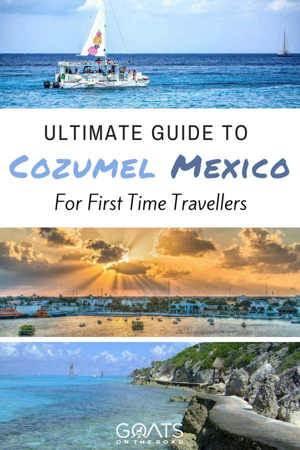 Mexico island with text overlay Ultimate Guide To Cozumel Mexico