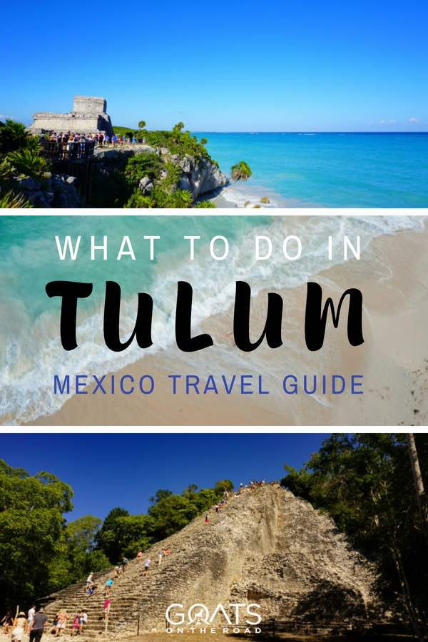 Tulum landscapes with text overlay What To Do In Tulum Mexico Travel Guide