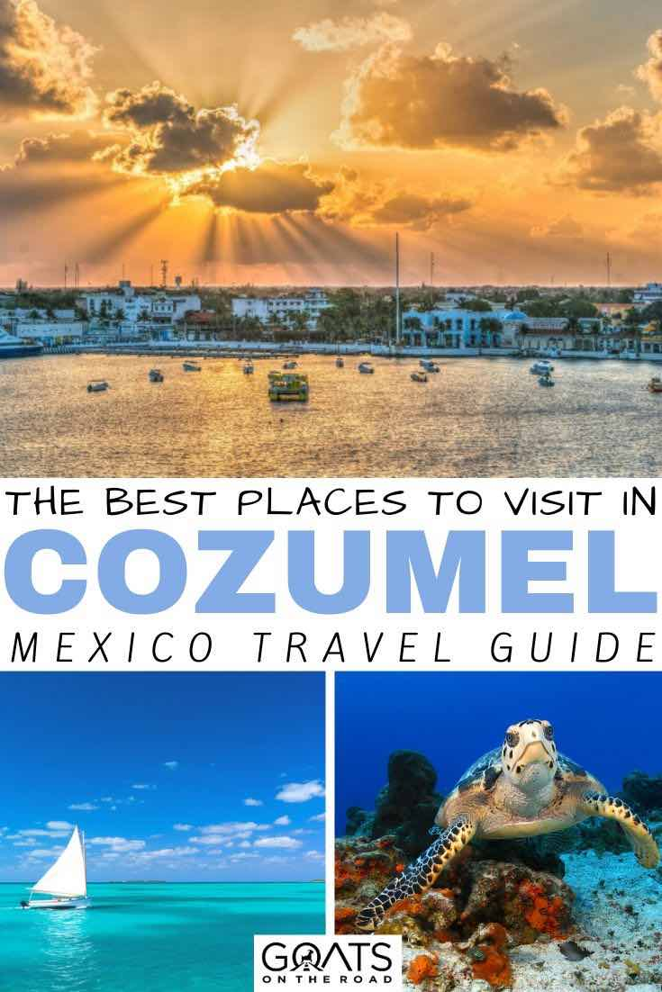 Cozumel with text overlay the best places to visit
