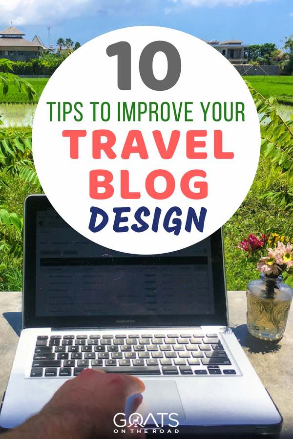 Working outside on a laptop with text overlay 10 Tips To Improve Your Travel Blog Design