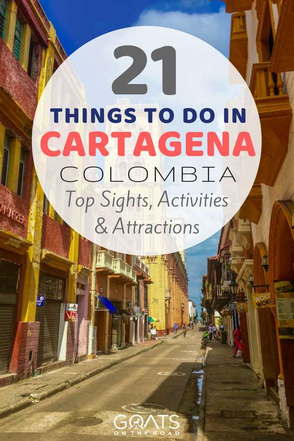 Old town with text overlay 21 Things To Do In Cartagena Colombia