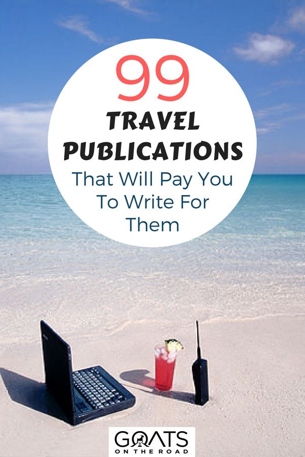 Get Paid To Write Online: 99 Travel Publications That Pay Up