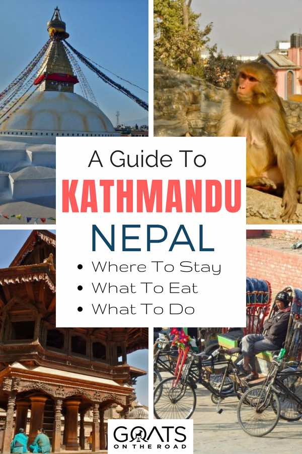 Popular attractions in Kathmandu with text overlay A Guide To Kathmandu Nepal