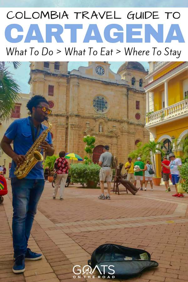 Musician playing saxophone with text overlay Colombia Travel Guide To Cartagena