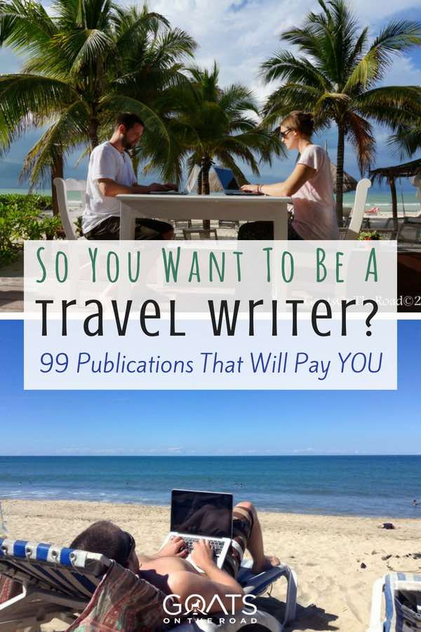 Get Paid To Write Online: 99 Travel Publications That Pay