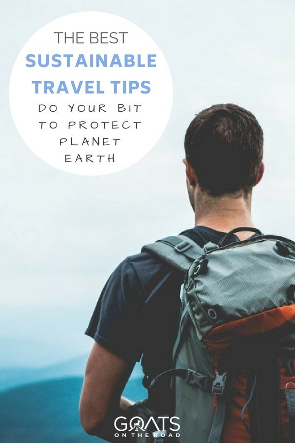 Backpacker with text overlay The Best Sustainable Travel Tips