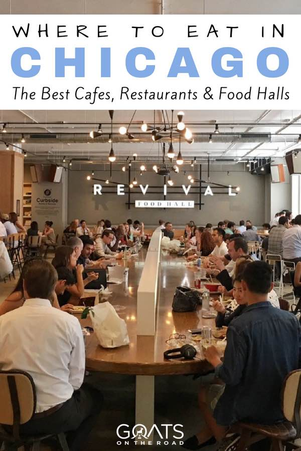 Chicago food hall with text overlay Where To Eat In Chicago The Best Cafes Restaurants & Food Halls