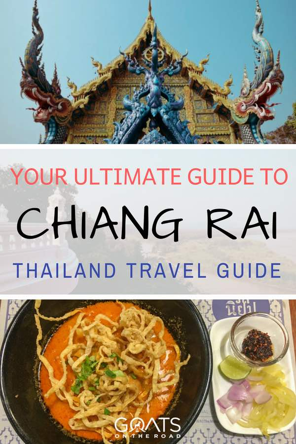 Blue temple and pad Thai with text overlay Your Ultimate Guide To Chiang Rai Thailand Travel Guide