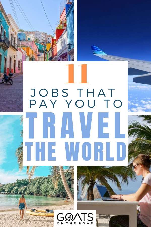 various travel images with text overlay 11 jobs that pay you to travel the world