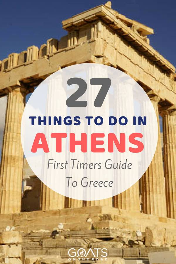 Acropolis with text overlay 27 Things To Do in Athens First Timers Guide To Greece