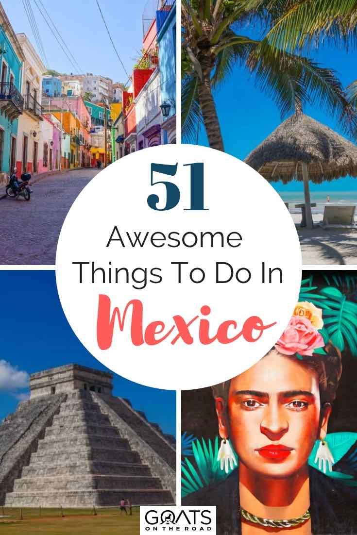 various images of mexico with text overlay 51 awesome things to do in mexico
