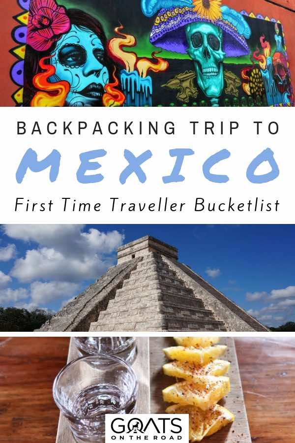 Popular Mexican attractions with text overlay Backpacking Trip To Mexico