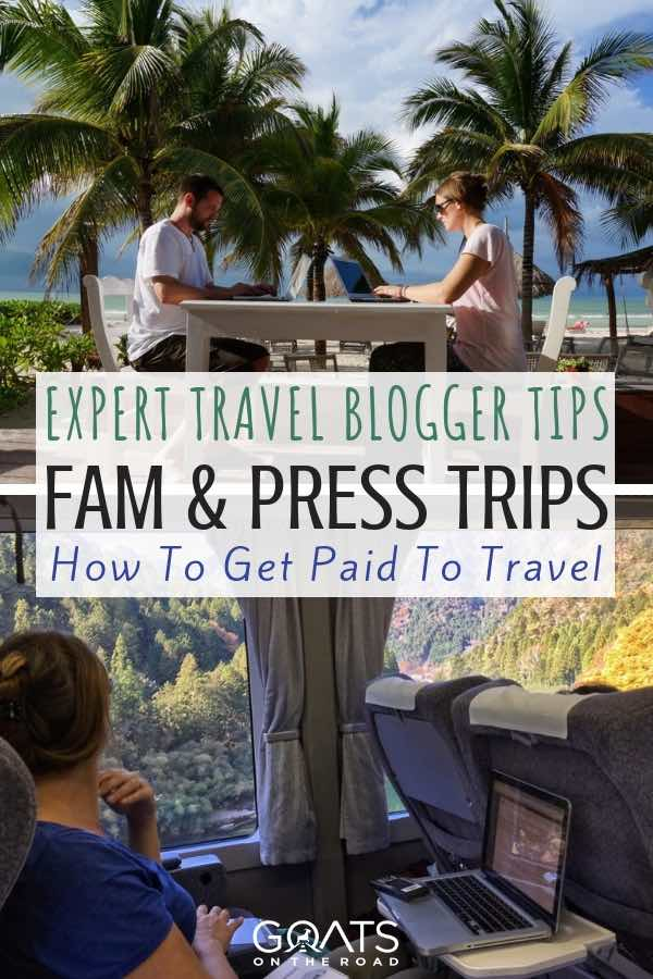 Travel bloggers with text overlay FAM & Press Trips - Get Paid For All Inclusive Travel