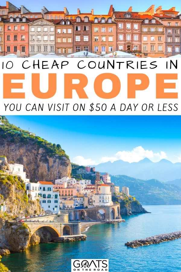 beautiful destinations with text overlay 10 cheap countries in europe