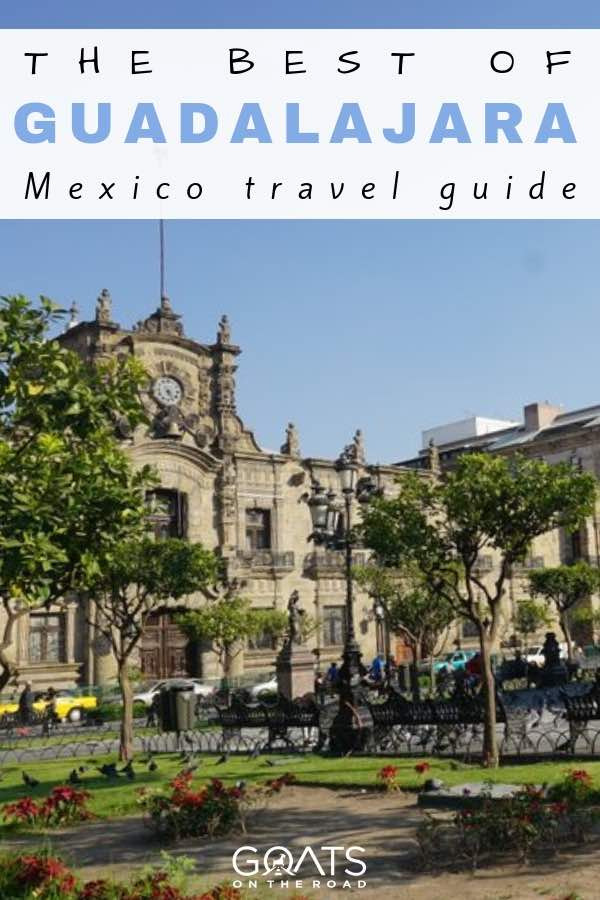 cultural sites in Guadalajara in mexico with text overlay