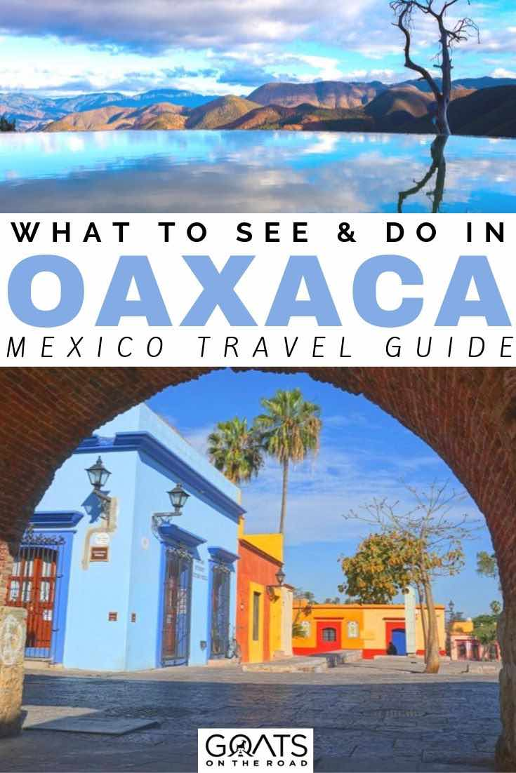 Oaxaca with text overlay what to see and do in Oaxaca Mexico travel guide