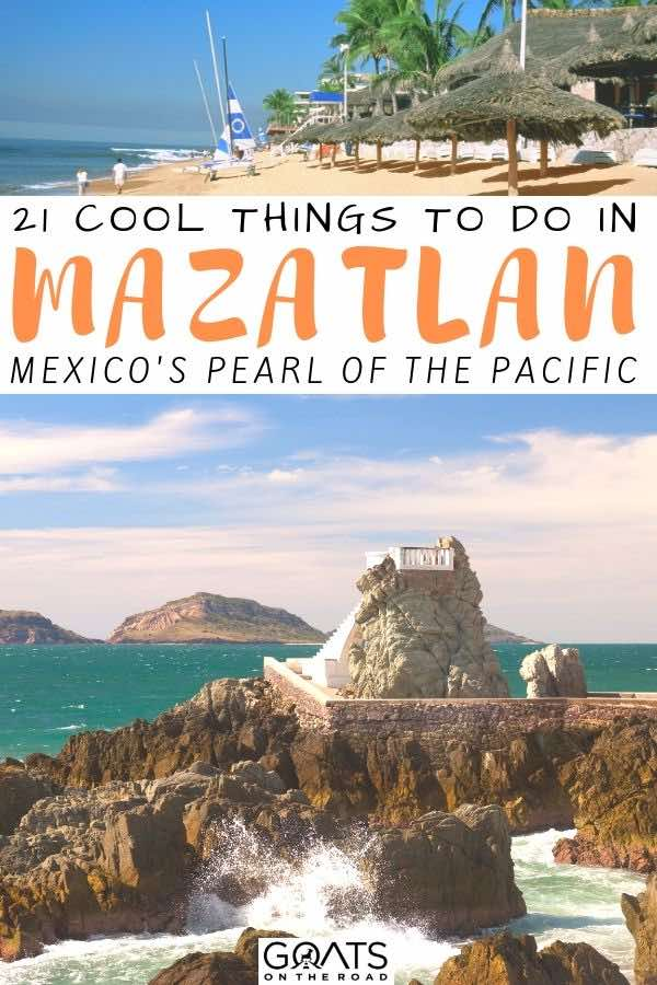 beautiful cliffs with text overlay 21 cool things to do in mazatlan mexico