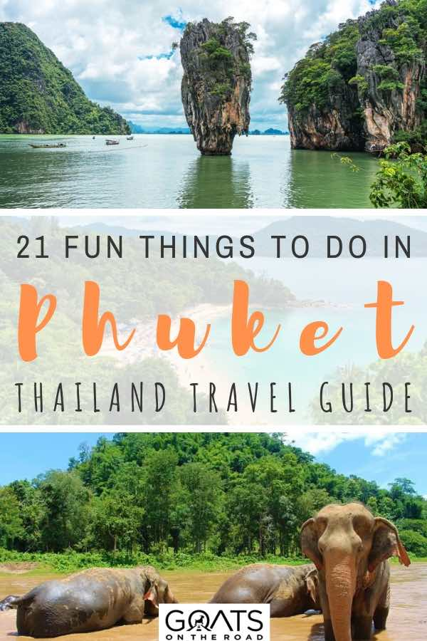 beach and elephant sanctuary in phuket thailand with text overlay 21 things to do in phuket