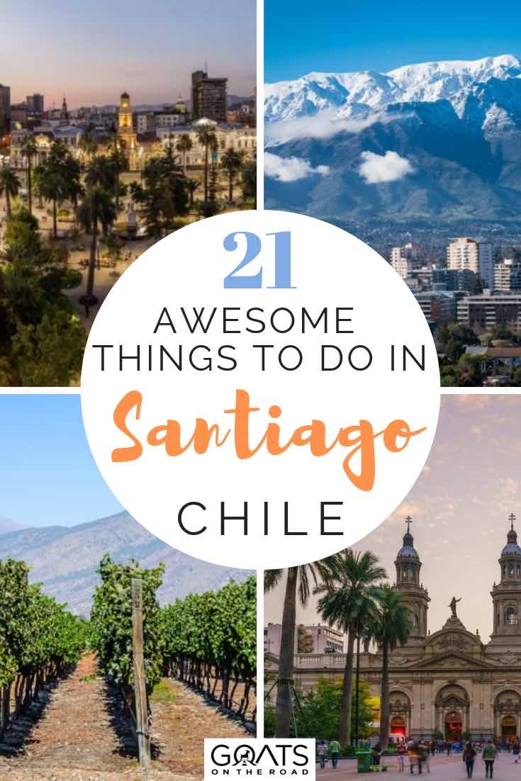 winery, mountains and santiago city with text overlay 21 awesome things to do in santiago