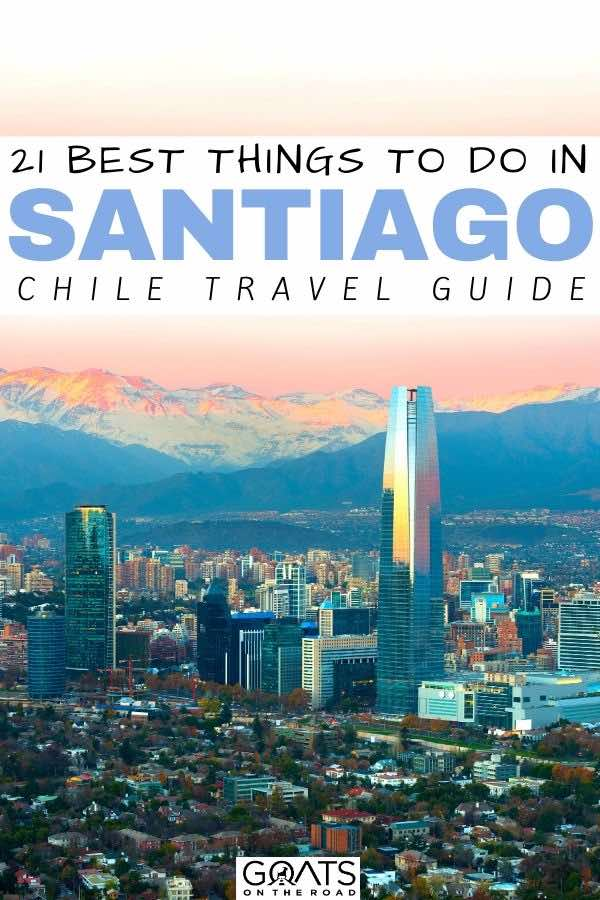 sunset in Santiago with text overlay 21 best things to do