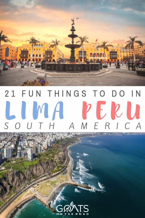 sunset behind a water fountain and drone view of city next to the coast with text overlay 21 fun things to do in lima peru
