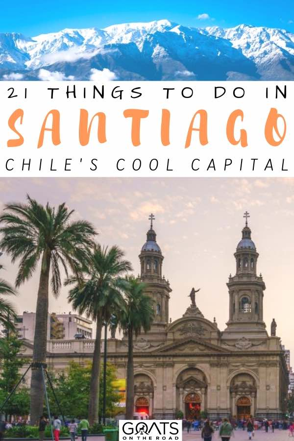 architecture and palm trees with text overlay 21 things to do in Santiago