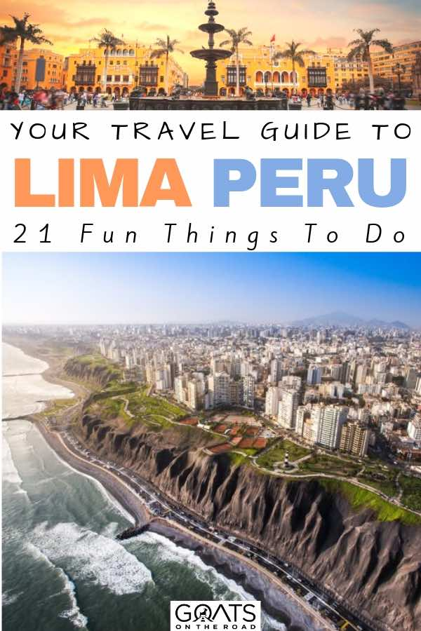 birds view of the city and coastline in lima with text overlay your travel guide to lima peru