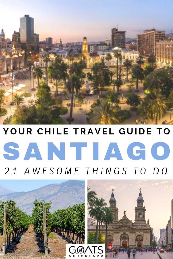city, winery and architecture with text overlay your chile travel guide to santiago