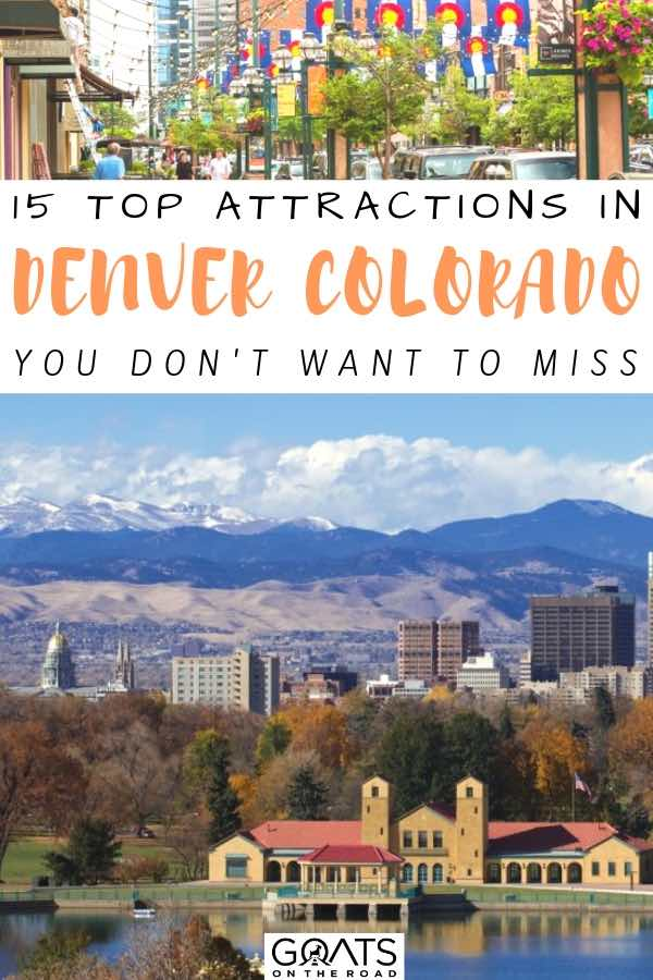 denver city with text overlay 15 top attractions in denver colorado you dont want to miss