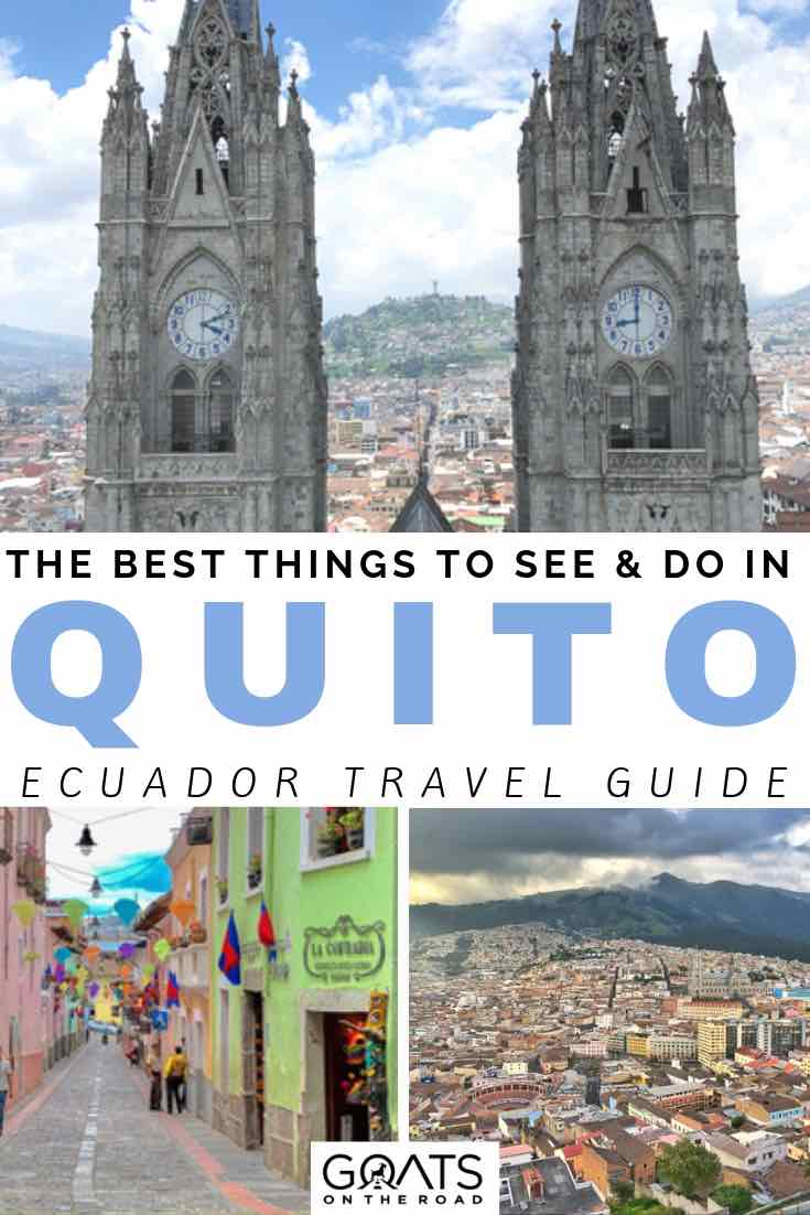 quito streets and highlights with text overlay the best things to see and do in quito