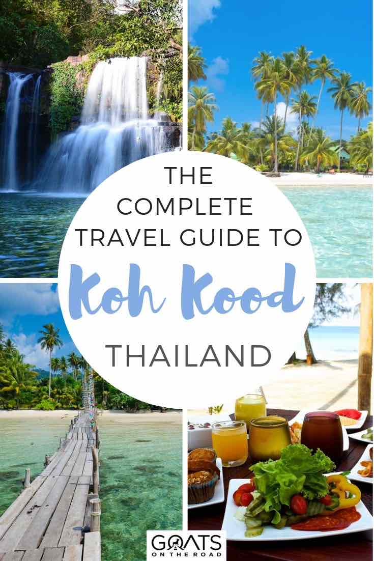 highlights of koh kood with text overlay the complete travel guide to koh kood thailand