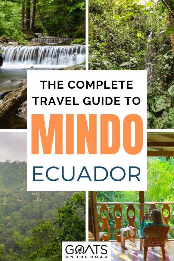 highlights of ecuador with text overlay the complete travel guide to mindo ecuador