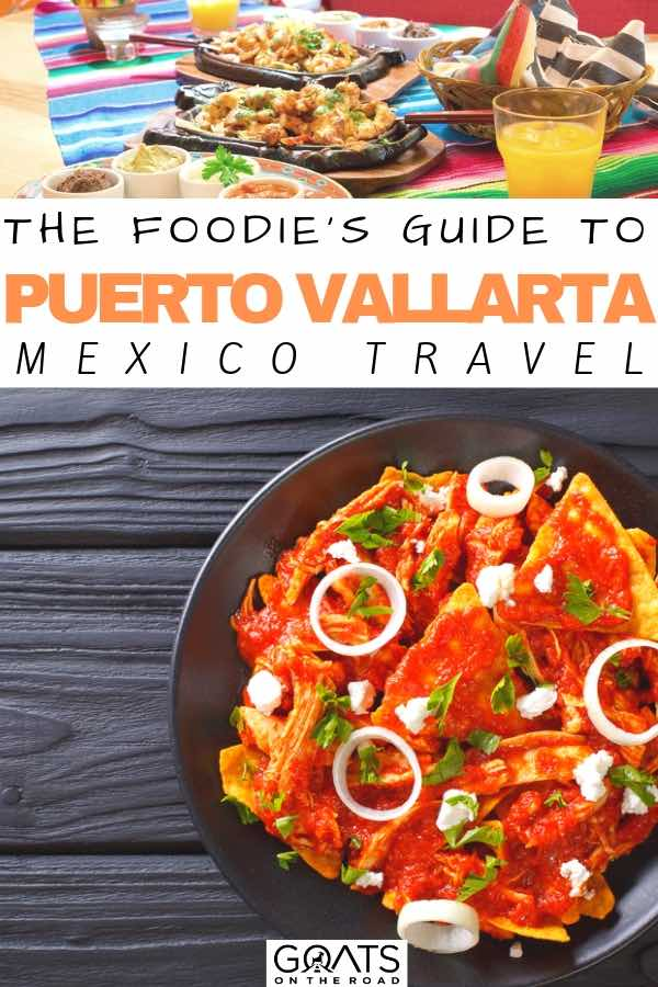 nachos with text overlay the foodies guide to puerto vallarta