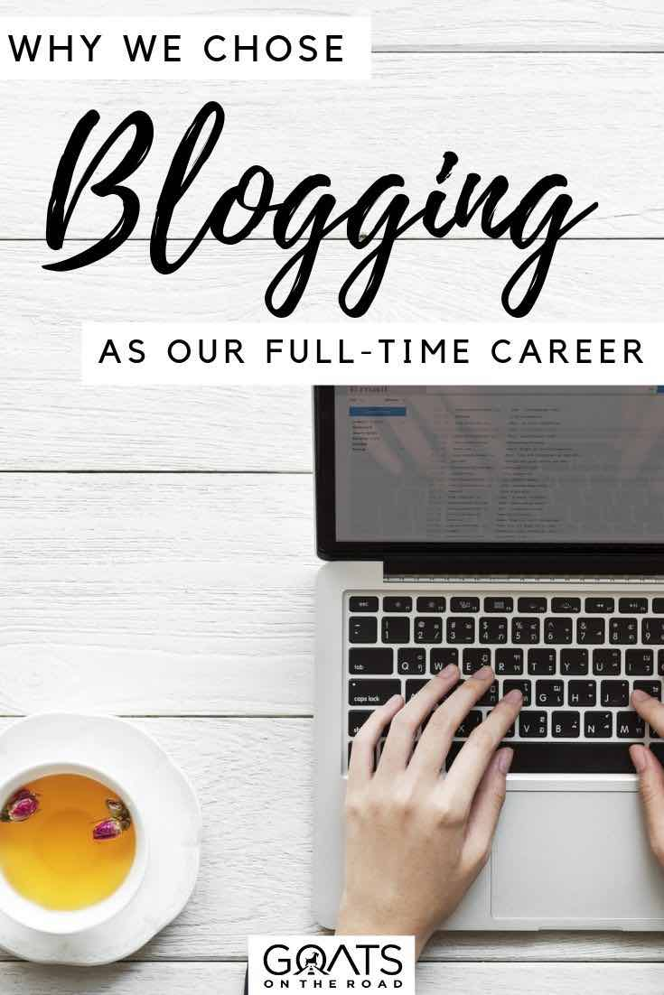 laptop with text overlay why we chose blogging as our full time career