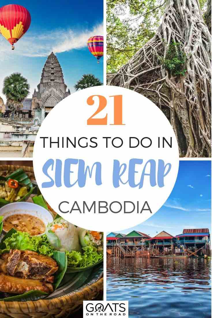 highlights of Cambodia with text overlay 21 things to do in Siem reap
