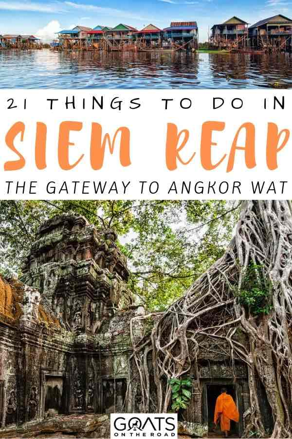 Angkor Wat with text overlay 21 things to do in Siem reap