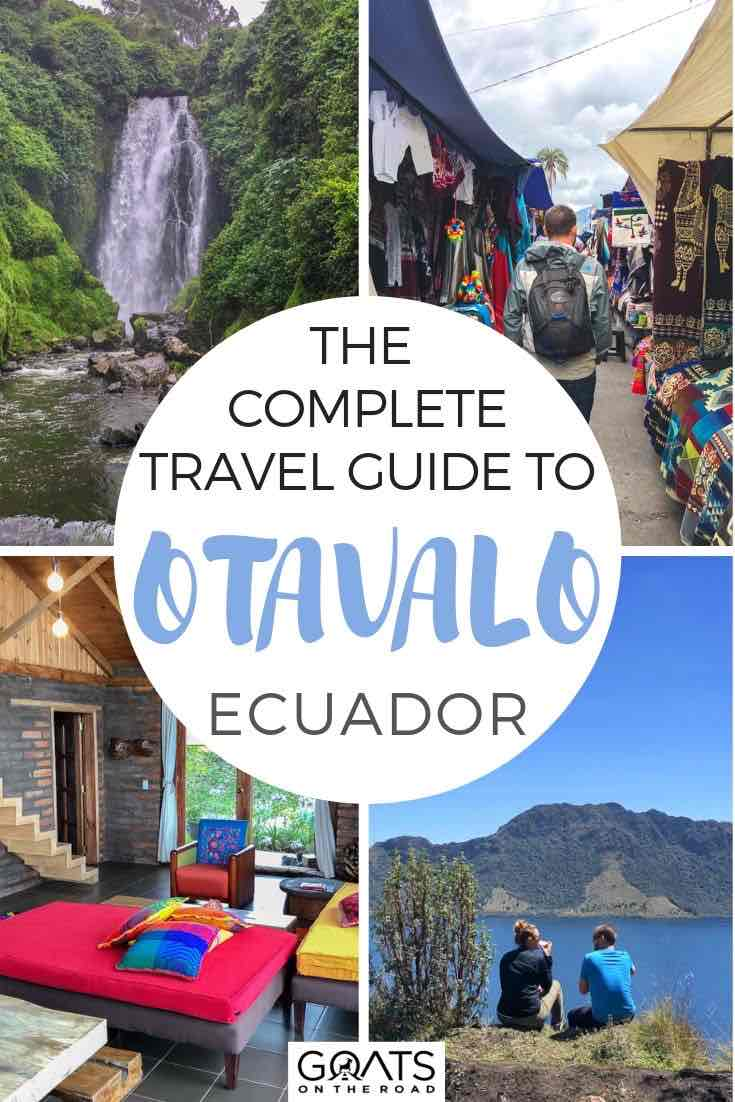 highlights of otavalo with text overlay the complete guide to otavalo