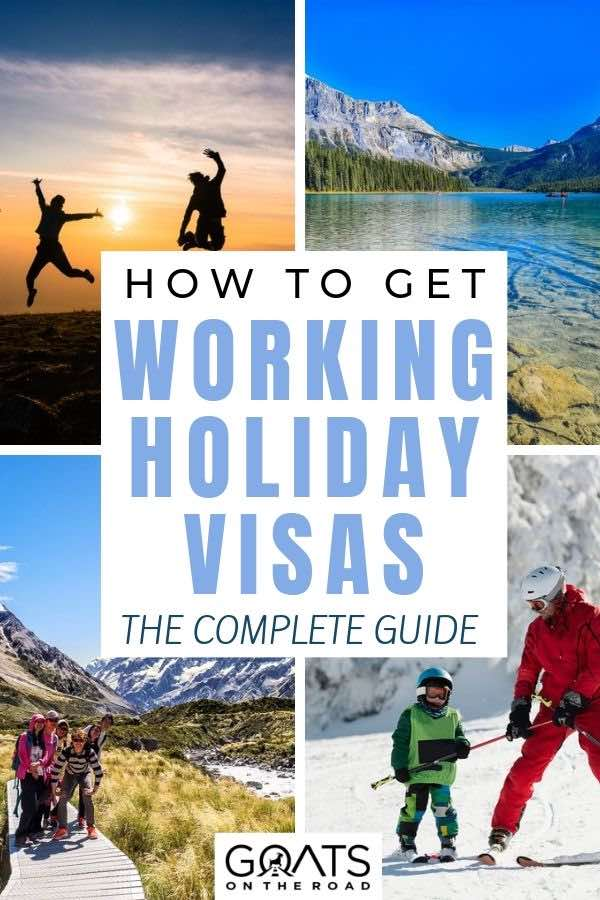 various travel photos with text overlay how to get working holiday visas