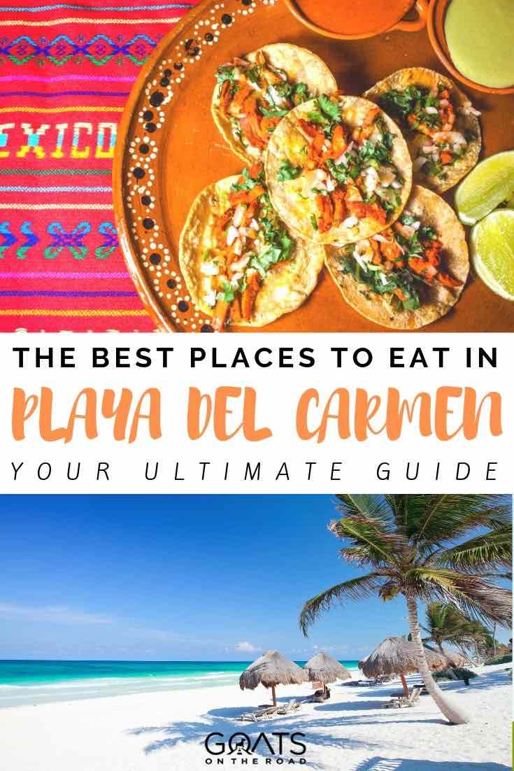 tacos and beach with text overlay the best places to eat in playa del carmen